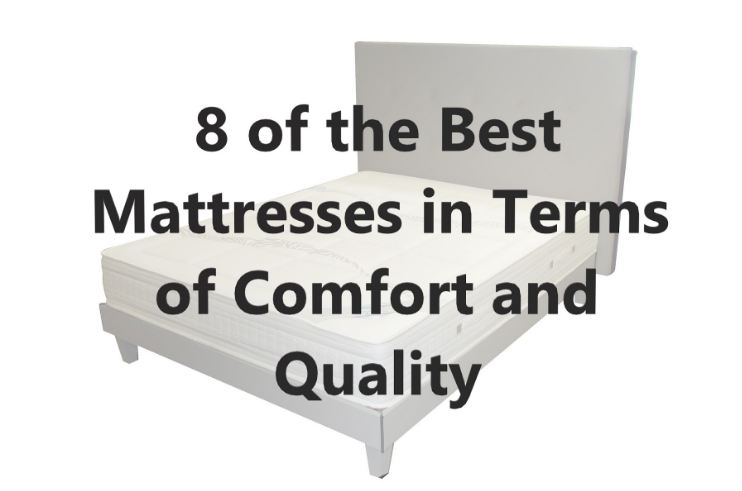 Best Mattresses in Terms of Comfort and Quality